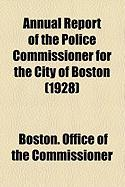 Annual Report of the Police Commissioner for the City of Boston (1928)