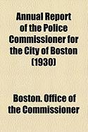 Annual Report of the Police Commissioner for the City of Boston (1930)