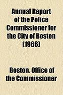 Annual Report of the Police Commissioner for the City of Boston (1966)