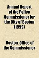 Annual Report of the Police Commissioner for the City of Boston (1999)