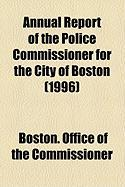 Annual Report of the Police Commissioner for the City of Boston (1996)