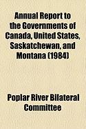 Annual Report to the Governments of Canada, United States, Saskatchewan, and Montana (1984)