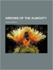 Arrows of the Almighty