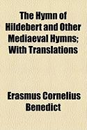 The Hymn of Hildebert and Other Mediaeval Hymns; With Translations