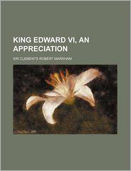 King Edward VI, an Appreciation