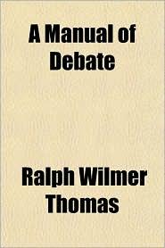 A Manual of Debate