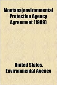 Montana]Environmental Protection Agency Agreement (1989)