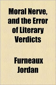 Moral Nerve, and the Error of Literary Verdicts
