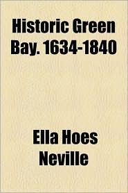 Historic Green Bay. 1634-1840