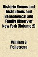 Historic Homes and Institutions and Genealogical and Family History of New York (Volume 2)