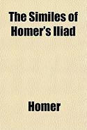 The Similes of Homer's Iliad