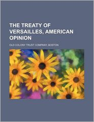 The Treaty of Versailles, American Opinion