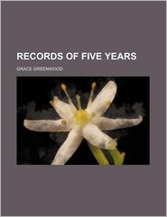 Records of Five Years