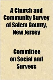 A Church and Community Survey of Salem County, New Jersey