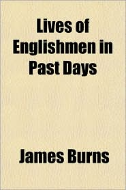 Lives of Englishmen in Past Days