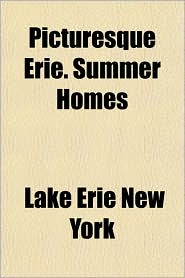 Picturesque Erie. Summer Homes