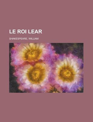 Le Roi Lear - William Shakespeare