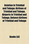 Aviation in Trinidad and Tobago: Airlines of Trinidad and Tobago, Airports in Trinidad and Tobago, Defunct Airlines of Trinidad and Tobago