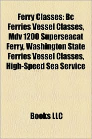 Ferry Classes: BC Ferries Vessel Classes, MDV 1200 Superseacat Ferry, Washington State Ferries Vessel Classes, High-Speed Sea Service