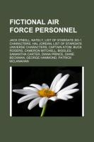 Fictional Air Force Personnel: Jack O'Neill, Nately, Hal Jordan, Captain Atom, Cameron Mitchell, Biggles, Buck Rogers, Samantha Carter
