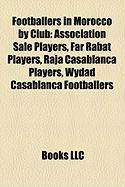Footballers in Morocco by Club: Association Sal Players, Far Rabat Players, Raja Casablanca Players, Wydad Casablanca Footballers