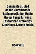 Companies Listed on the Nairobi Stock Exchange: Nation Media Group, Kenya Airways, East African Breweries, Safaricom, Serena Hotels