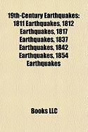 19th-Century Earthquakes: 1811 Earthquakes, 1812 Earthquakes, 1817 Earthquakes, 1837 Earthquakes, 1842 Earthquakes, 1854 Earthquakes