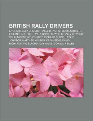 British Rally Drivers: Tony Ambrose, Mark Higgins, Tony Mason,