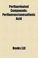 Perfluorinated Compounds: Perfluorooctanesulfonic Acid