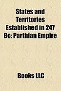 States and Territories Established in 247 BC: Parthian Empire, Elymais