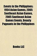 Events in the Philippines: 1954 Asian Games, 2005 Southeast Asian Games, 2005 Southeast Asian Games Events, Beauty Pageants in the Philippines