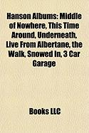 Hanson Albums: Middle of Nowhere, This Time Around, Underneath, Live from Albertane, the Walk, Snowed In, 3 Car Garage