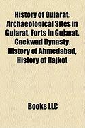 History of Gujarat: Archaeological Sites in Gujarat, Forts in Gujarat, Gaekwad Dynasty, History of Ahmedabad, History of Rajkot