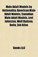 Male Adult Models by Nationality: American Male Adult Models, Canadian Male Adult Models, Levi Johnston, Wolf Hudson, Dolla, Zeb Atlas
