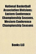 National Basketball Association Divisions: Eastern Conference Championship Seasons, Western Conference Championship Seasons