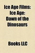 Ice Age Films (Study Guide): Ice Age, Ice Age: Dawn of the Dinosaurs, Ice Age: The Meltdown, No Time for Nuts, Gone Nutty, Surviving Sid