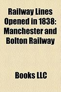 Railway Lines Opened in 1838: Manchester and Bolton Railway