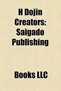H Dojin Creators: Saigado Publishing, List of Hentai Authors, Ken Akamatsu, Okama