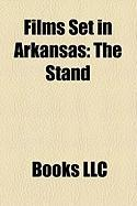 Films Set in Arkansas (Study Guide): The Stand, a Face in the Crowd, Crisis at Central High, the Ernest Green Story, Rosalie Goes Shopping