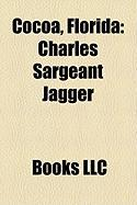 Cocoa, Florida: Charles Sargeant Jagger