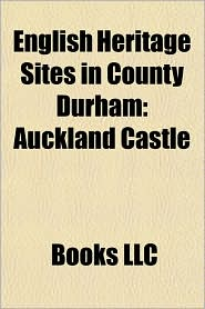 English Heritage Sites in County Durham: Auckland Castle