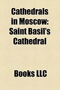Cathedrals in Moscow: Saint Basil's Cathedral