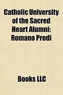 Catholic University of the Sacred Heart Alumni: Romano Prodi, Angelo Scola, Oscar Luigi Scalfaro, Giovanni Colombo, Alfredo Mantica
