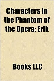 Characters in the Phantom of the Opera: Erik
