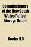 Commissioners of the New South Wales Police: Mervyn Wood, Frederick Hanson, Ken Moroney, Andrew Scipione, Tony Lauer, Norman Allan