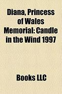 Diana, Princess of Wales Memorial: Candle in the Wind 1997, Concert for Diana, the New School at West Heath, Diana