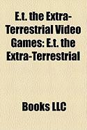 E.T. the Extra-Terrestrial Video Games: E.T. the Extra-Terrestrial