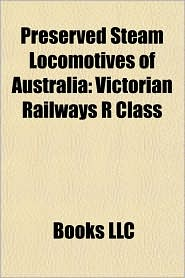 Preserved Steam Locomotives of Australia: Victorian Railways R Class