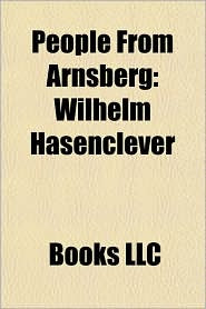 People from Arnsberg: Wilhelm Hasenclever