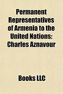 Permanent Representatives of Armenia to the United Nations: Charles Aznavour, Alexander Arzoumanian, Armen Martirossian